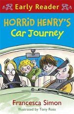 Horrid Henry's Car Journey - Francesca Simon