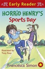 Horrid Henry's Sports Day - Francesca Simon