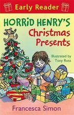 Horrid Henry's Christmas Presents : Horrid Henry Early Reade - Francesca Simon