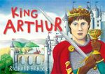 King Arthur - Richard Brassey