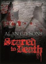 Scared To Death : Hell's Underground Book #1 - Alan Gibbons