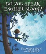 Do You Speak English, Moon? - Francesca Simon