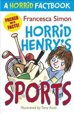 Horrid Henry Sports  : Horrid Factbook - Francesca Simon