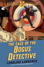 The Case of the Bogus Detective - Caroline Lawrence