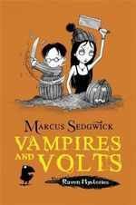 Vampires and Volts : Raven Mysteries Series : Book 4 - Marcus Sedgwick