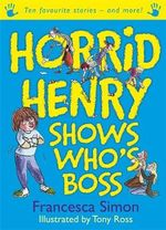 Horrid Henry Shows Who's Boss - Simon Francesca