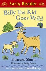 Billy the Kid Goes Wild : Early Reader - Francesca Simon