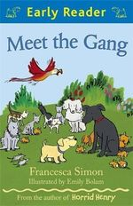Meet the Gang : Early Reader - Francesca Simon