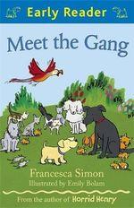 Meet the Gang : Early Reader - Francesca Simon