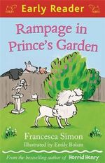 Rampage in Prince's Garden : Early Reader - Francesca Simon