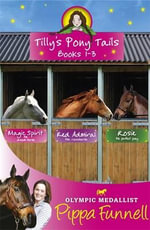 Tilly's Pony Tails : Books 1-3 - Pippa Funnell