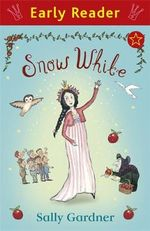 Snow White : Early Reader - Sally Gardner