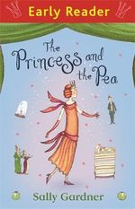 The Princess and the Pea : Early Reader - Sally Gardner