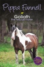 Goliath : The Rescue Horse : Tilly's Pony Tails : Book 13 - Pippa Funnell
