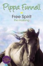 Free Spirit : The Mustang - Tilly's Pony Tails - Pippa Funnell