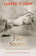 Fire Storm : One Dollar Horse Series : Book 3 - Lauren St.John