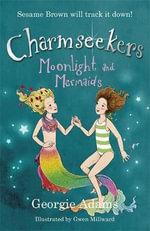Moonlight and Mermaids : Moonlight and Mermaids - Georgie Adams
