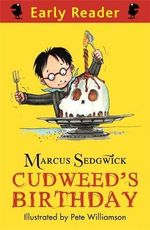 Cudweed's Birthday : Early Reader - Marcus Sedgwick