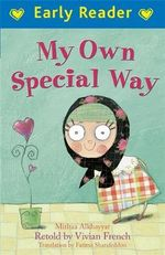 My Own Special Way : Early Reader - Mithaa AlKhayyat