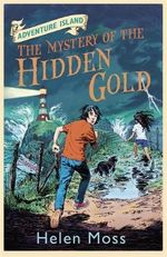 The Mystery of the Missing Masterpiece : Adventure Island Series : Book 4 - Helen Moss