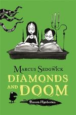 Diamonds and Doom : Raven Mysteries :  Book 6 - Marcus Sedgwick