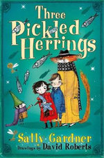 The Three Pickled Herrings (wings & Co 2) - Sally Gardner
