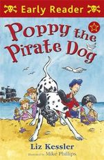 Poppy the Pirate Dog : Early Reader - Liz Kessler