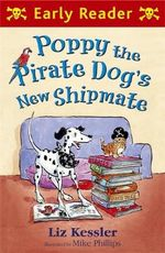 Poppy the Pirate Dog's New Shipmate : Early Reader   - Liz Kessler