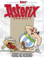 Asterix Omnibus 2 : Asterix the Gladiator, Asterix and the Banquet, Asterix and Cleopatra - Goscinny