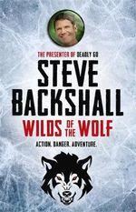 Wilds of the Wolf - Steve Backshall