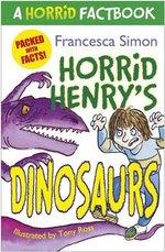 Horrid Henry's Dinosaurs  : Horrid Factbook - Francesca Simon