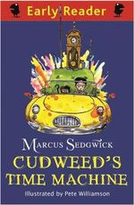 Cudweed's Time Machine - Marcus Sedgwick