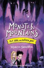 Monster Mountains : Raven Boy & Elf Girl Series : Book 2 - Marcus Sedgwick