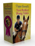 Ten Perfect Pony Tales : The Show Pony - Pippa Funnell