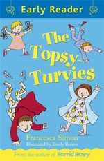 The Topsy-Turvies : Early Reader - Francesca Simon