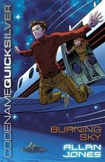 Burning Sky : Codename Quicksilver Series : Book 3 - Allan Frewin Jones