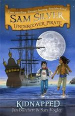 Sam Silver : Undercover Pirate Series : Kidnapped : Book 3 - Jan Burchett