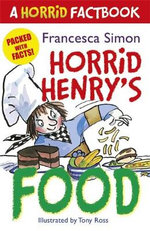 Horrid Henry's Food : A Horrid Factbook - Francesca Simon
