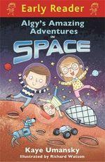 Algy's Amazing Adventures in Space - Kaye Umansky