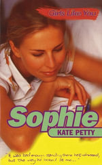 Girls Like You : Sophie - Kate Petty