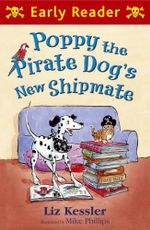 Poppy the Pirate Dog's New Shipmate (Early Reader) : Early Reader - Liz Kessler