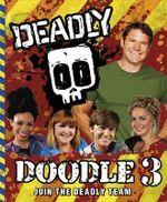 Deadly Doodle Book : Deadly! - Steve Backshall