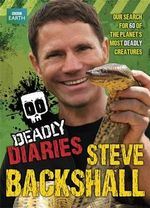 Deadly Diaries - Steve Backshall