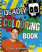 Deadly Colouring Book : Join The Deadly Team - Steve Backshall