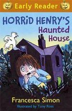 Horrid Henry's Haunted House - Francesca Simon