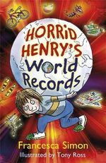 Horrid Henry's World Records - Francesca Simon