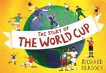 The Story of the World Cup - Richard Brassey