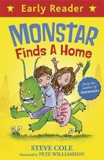 Monstar Finds a Home : Early Reader Series - Stephen Cole