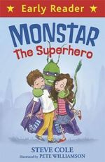 Monstar, the Superhero - Stephen Cole