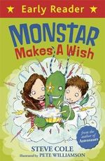 Monstar Makes a Wish : Early Reader - Stephen Cole